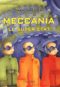 Owen Gregory - Meccania - Le super Etat.