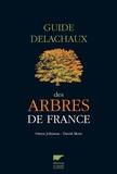 Owen Johnson et David More - Guide Delachaux des arbres de France - 200 espèces décrites et illustrées.