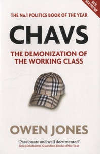 Owen Jones - Chavs - The Demonization of the Working Class.