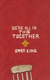 Owen King - We're All in This Together.