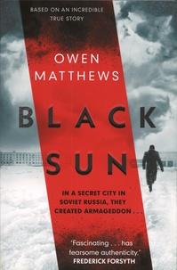 Owen Matthews - Black Sun.