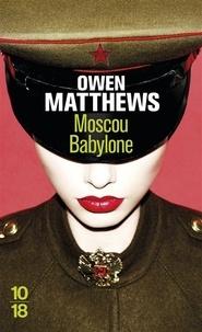 Owen Matthews - Moscou Babylone.