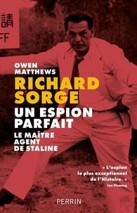 Owen Matthews - Un espion parfait - Le maître agent de Staline.