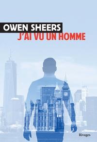Owen Sheers - J'ai vu un homme.