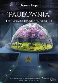Oxanna Hope - De larmes et de cendres Tome 1 : Paulownia.