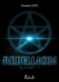 Oxanna Hope - Go to Hell Tome 1 : Rebellion.