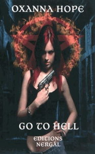 Oxanna Hope - Go to Hell Tome 1 : .