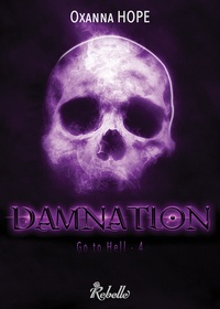 Oxanna Hope - Go to Hell Tome 4 : Damnation.