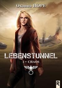 Oxanna Hope et Oxanna Hope - Lebenstunnel : 2 - Chaos.