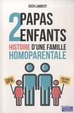 Oxen Lambert - 2 papas, 2 enfants - Histoire d'une famille homoparentale.