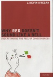J. Kevin O'Regan - Why Red Doesn't Sound Like a Bell - Understanding the Feel of Consciousness.