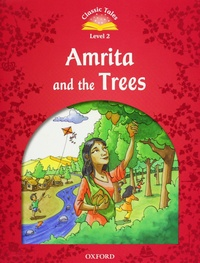 Oxford University Press - Amrita and the Trees - Classic Tales, Level 2. 1 CD audio