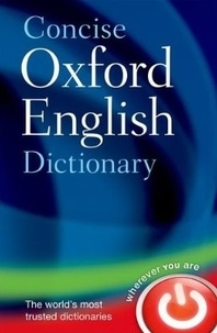 Oxford University Press - Concise Oxford English Dictionary 12th Ed..