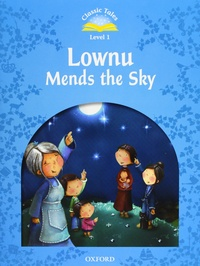 Oxford University Press - Lownu Mends the Sky - Classic Tales, Level 1. 1 Cédérom