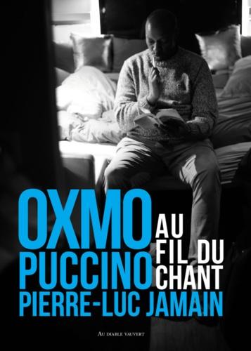 Oxmo Puccino et Pierre-Luc Jamain - Au fil du chant.