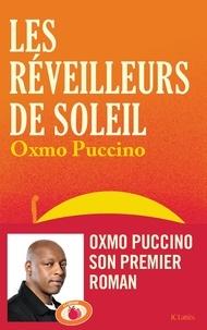 Oxmo Puccino - Les réveilleurs de soleil.