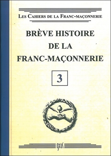 Oxus (éditions) - Brève histoire de la franc-maçonnerie.