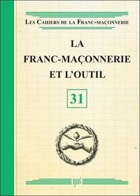 Oxus (éditions) - La franc-maçonnerie et l'outil.