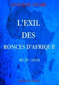 Antoine Oyabi - L'exil des ronces d'Afrique.