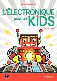 Oyvind Nydal Dahl - L'électronique pour les Kids - Dès 10 ans.