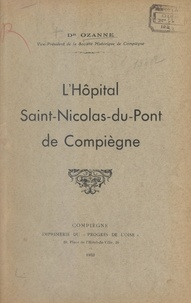 Ozanne - L'hôpital Saint-Nicolas-du-Pont de Compiègne.