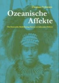 Ozeanische Affekte - Die literarische Modellierung Samoas im kolonialen Diskurs.
