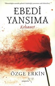Ozge Erkin - Ebedi Yansima - Kehanet.