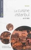 Ozge Samanci - La cuisine d'Istanbul au XIXe siècle.