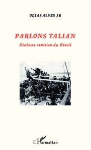 Parlons talian- Dialecte vénitien du Brésil - Ozias Alves | Showmesound.org