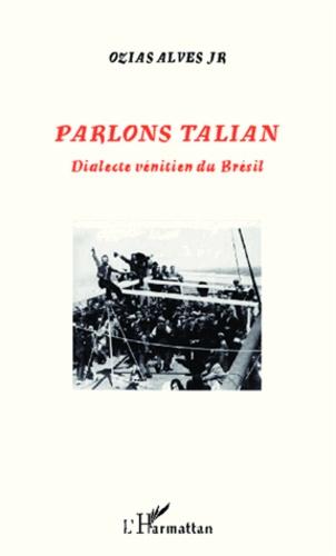 Ozias Alves - Parlons talian - Dialecte vénitien du Brésil.