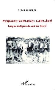 Ozias Alves - Parlons Xokleng / Laklano - Langue indigène du sud du Brésil.