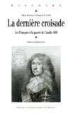 Ozkan Bardakçi et François Pugnière - La dernière croisade - Les Français et la guerre de Candie, 1669.