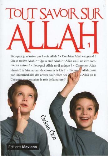 Ozkan Oze - Tout savoir sur Allah - Tome 1.