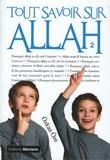 Ozkan Oze - Tout savoir sur Allah - Tome 2.