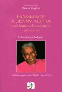 Ozoua Soyinka - Hommage à Jenny Alpha, une femme d'exception - Entretien et poèmes.