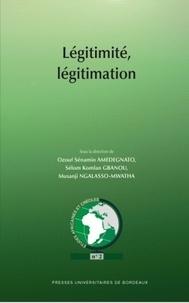 Ozouf Sénamin Amedegnato et Sélom Komlan Gbanou - Légitimité, légitimation.