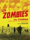 Ozzy Inguanzo - Les zombies au cinéma - L'histoire ultime des morts-vivants à l'écran.