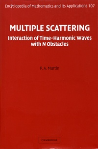 P-A Martin - Multiple Scattering - Interaction of Time-Harmonic Waves with N Obstacles.