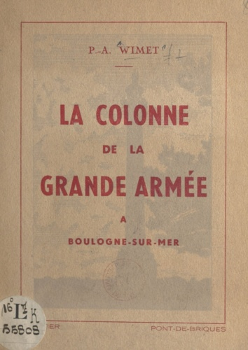 La colonne de la Grande Armée. À Boulogne-sur-Mer