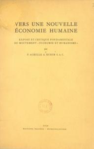 P. Achille et A. Rubim - Vers une nouvelle économie humaine - Exposé et critique fondamentale du mouvement Économie et humanisme.