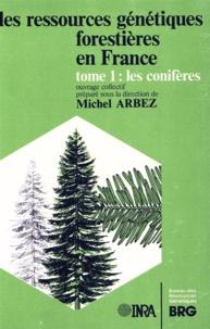 P Alazard et Michel Arbez - Les Ressources génétiques forestières en France Tome 1 - Les conifères.