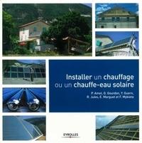 P Amet et G Gourdon - Installer un chauffage ou un chauffe-eau solaire.