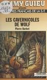 P Barbet - Les Cavernicoles de Wolf.