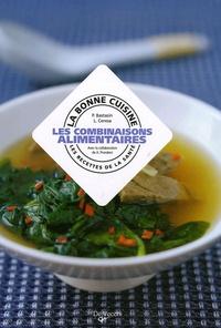P Bastasin et L Ceresa - La bonne cuisine : les combinaisons alimentaires.