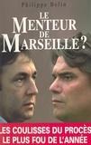 P Belin - Le menteur de Marseille ?.