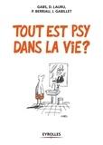 P Berriau et Jeanine Gabillet - Tout est psy dans la vie ?.