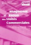 P Besson et J Brassart - Management et gestion des unités commerciales BTS MUC - Livre du professeur.