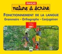 P Beyria et  Collectif - Français CM1 Fonctionnement de la langue. - Grammaire, orthographe, conjugaison.