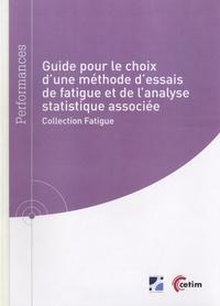 P Bonnet et X Hermite - Guide pour le choix d'une méthode d'essais de fatigue et de l'analyse statistique associée - Collection Fatigue.