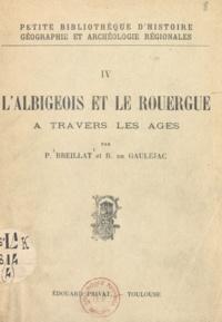 P. Breillat et B. de Gauléjac - L'Albigeois et le Rouergue à travers les âges.